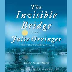 The Invisible Bridge Audiobook, by Julie Orringer