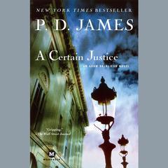 A Certain Justice: An Adam Dalgliesh Novel Audiobook, by P. D. James