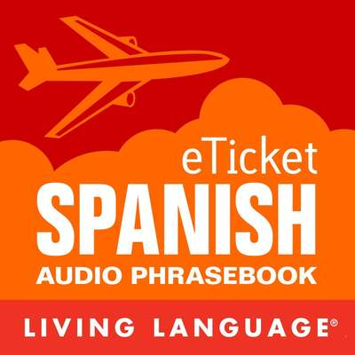 eTicket Spanish Audiobook, by Living Language
