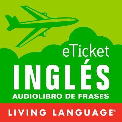 eTicket Ingles Audiobook, by Living Language