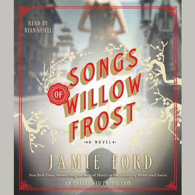 Songs of Willow Frost: A Novel Audiobook, by Jamie Ford