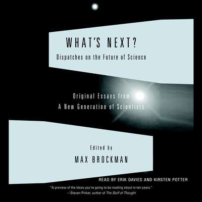 Whats Next: Dispatches on the Future of Science Audiobook, by Max Brockman