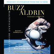 Magnificent Desolation: The Long Journey Home from the Moon Audiobook, by Buzz Aldrin