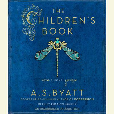 The Childrens Book Audiobook, by A. S. Byatt