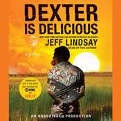 Dexter Is Delicious, by Jeff Lindsay