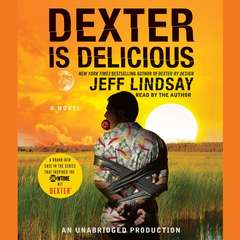 Dexter Is Delicious Audiobook, by Jeff Lindsay