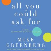 All You Could Ask For: A Novel Audiobook, by Mike Greenberg
