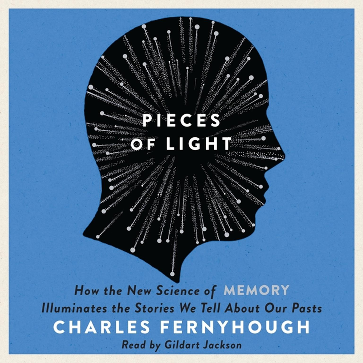 Printable Pieces of Light: How the New Science of Memory Illuminates the Stories We Tell About Our Pasts Audiobook Cover Art