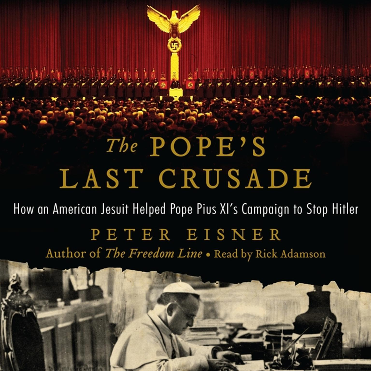 Printable The Pope's Last Crusade: How an American Jesuit Helped Pope Pius XI's Campaign to Stop Hitler Audiobook Cover Art
