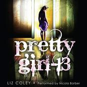 Pretty Girl-13 Audiobook, by Liz Coley