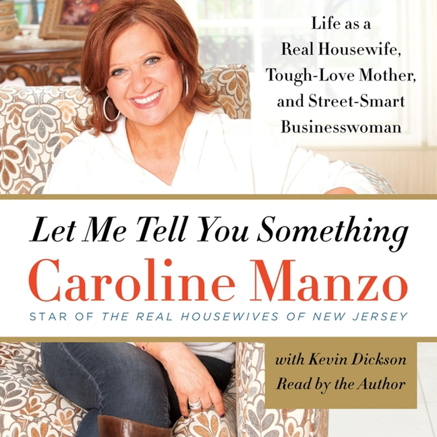 Printable Let Me Tell You Something: Life as a Real Housewife, Tough-Love Mother, and Street-Smart Businesswoman Audiobook Cover Art