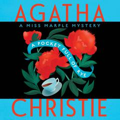 A Pocket Full of Rye: A Miss Marple Mystery Audiobook, by Agatha Christie