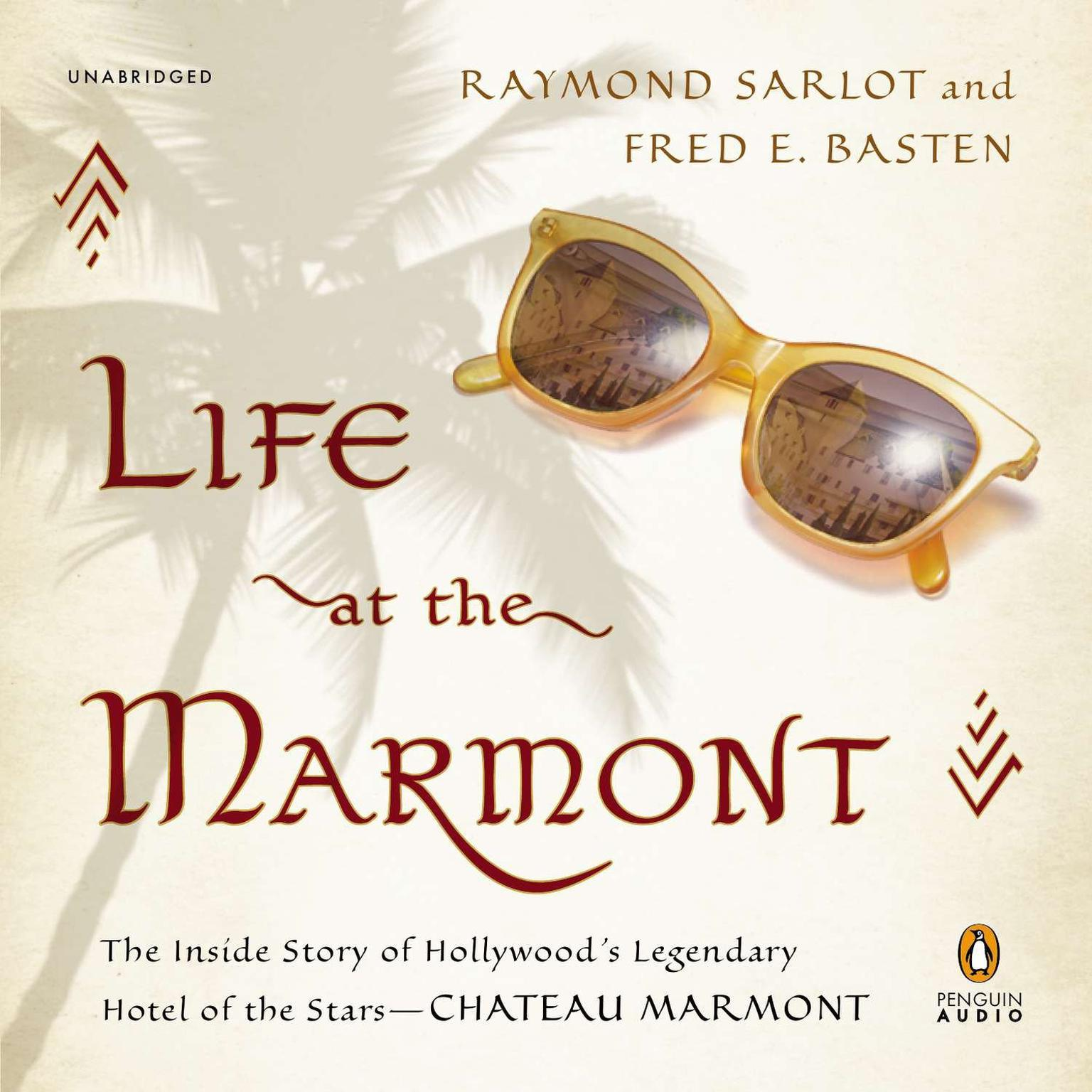 Printable Life at the Marmont: The Inside Story of Hollywood's Legendary Hotel of the Stars--Chateau Marmont Audiobook Cover Art