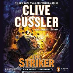 The Striker: An Isaac Bell Adventure Audiobook, by Clive Cussler, Justin Scott