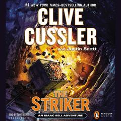 The Striker: An Isaac Bell Adventure Audiobook, by Clive Cussler, Justin Scott