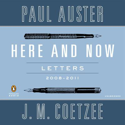 Here and Now: Letters (2008–2011) Audiobook, by Paul Auster