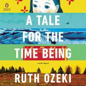 A Tale for the Time Being, by Ruth Ozeki