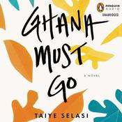 Ghana Must Go Audiobook, by Taiye Selasi