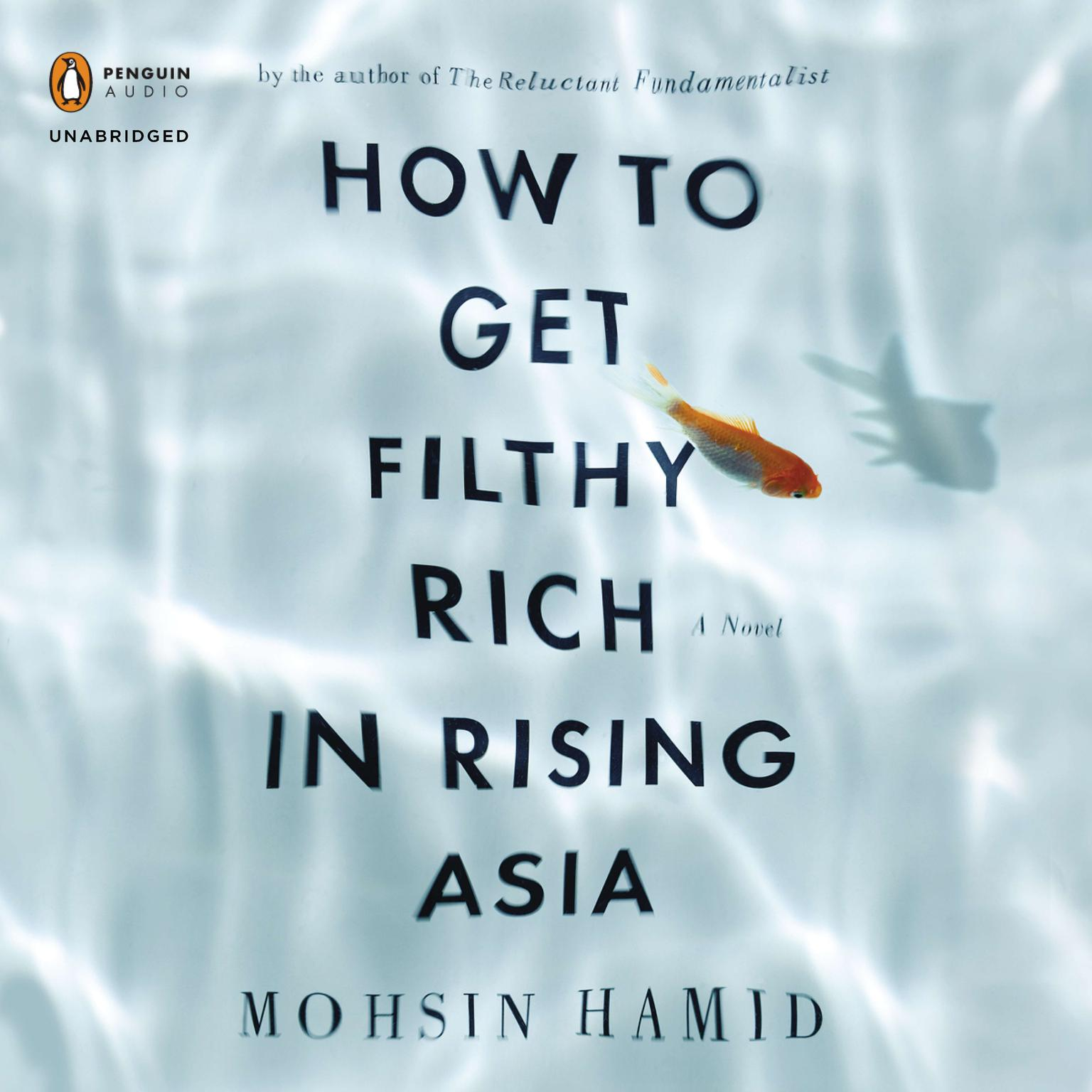 Printable How to Get Filthy Rich in Rising Asia: A Novel Audiobook Cover Art