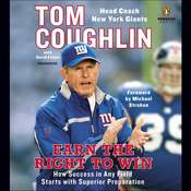 Earn the Right to Win: How Success in Any Field Starts with Superior Preparation, by Tom Coughlin