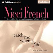 Catch Me When I Fall Audiobook, by Nicci French