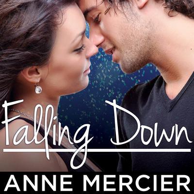 Falling Down Audiobook, by Anne Mercier