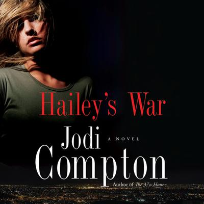 Haileys War Audiobook, by Jodi Compton