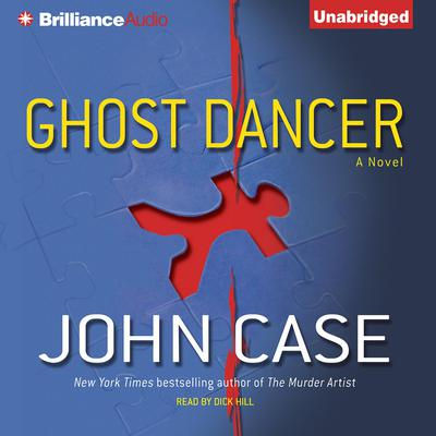 Ghost Dancer: A Novel Audiobook, by John Case