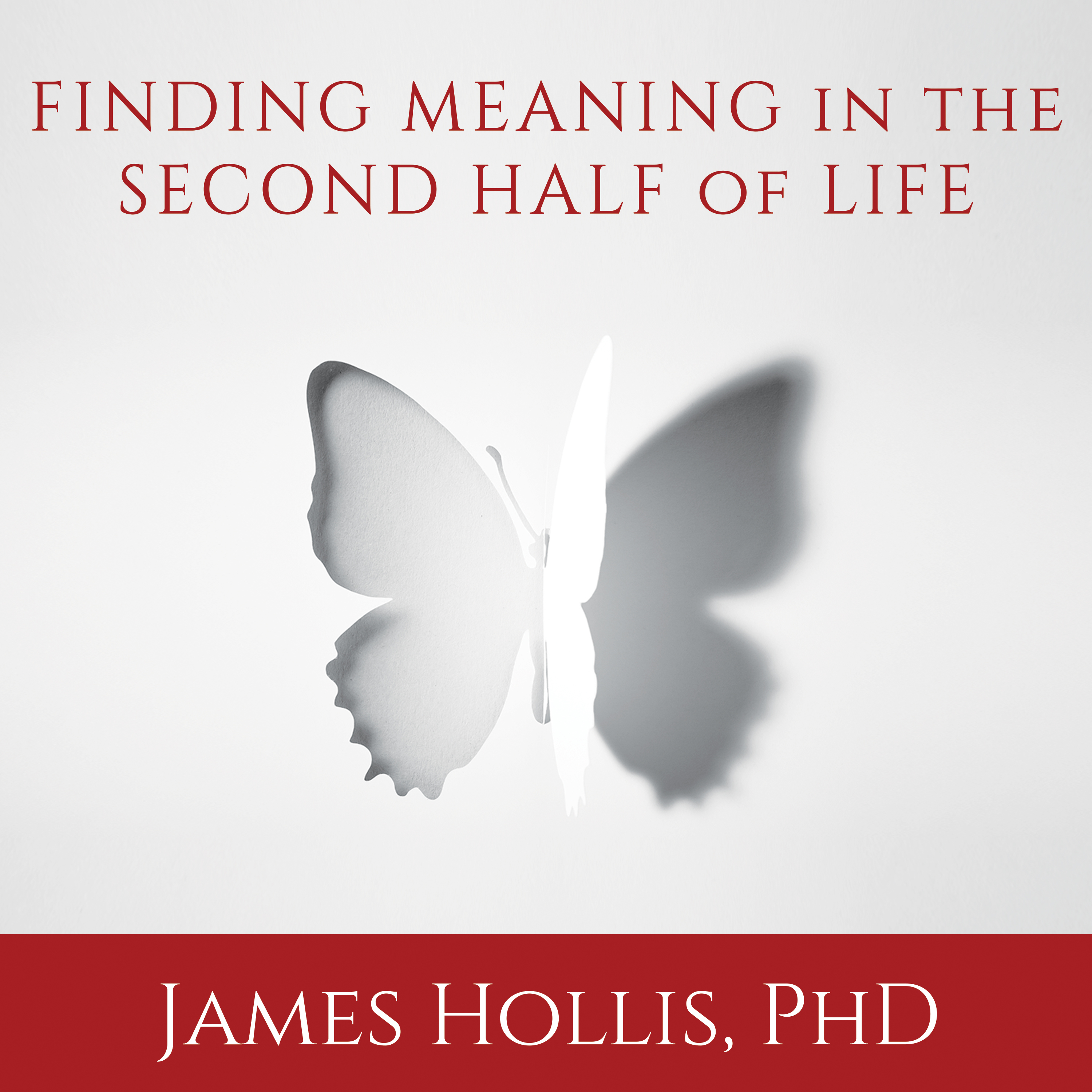 Printable Finding Meaning in the Second Half of Life: How to Finally, Really Grow Up Audiobook Cover Art