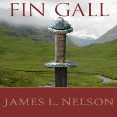 Fin Gall: A Novel of Viking Age Ireland Audiobook, by James L. Nelson