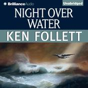 Night Over Water Audiobook, by Ken Follett