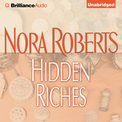Hidden Riches Audiobook, by Nora Roberts