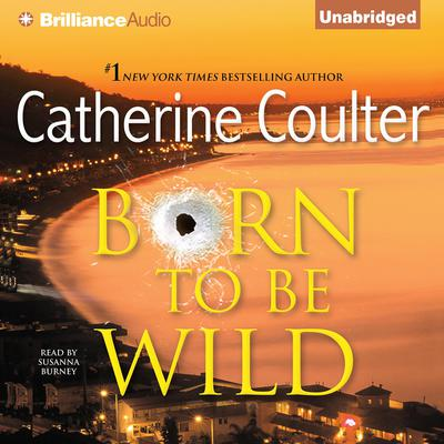 Born to Be Wild Audiobook, by Catherine Coulter