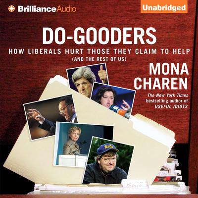 Do-Gooders: How Liberals Hurt Those They Claim to Help (and the Rest of Us) Audiobook, by Author Info Added Soon