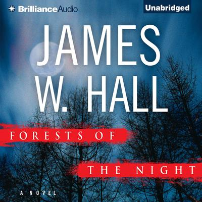 Forests of the Night: A Novel Audiobook, by James W. Hall