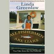 All Fishermen Are Liars: True Tales from the Dry Dock Bar, by Linda Greenlaw