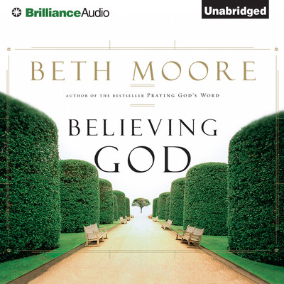Believing God Audiobook, by Author Info Added Soon