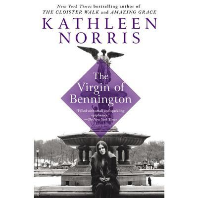 The Virgin of Bennington Audiobook, by Kathleen Norris