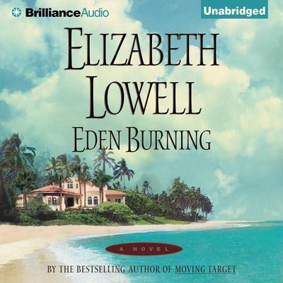 Eden Burning Audiobook, by Elizabeth Lowell