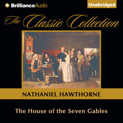 The House of the Seven Gables Audiobook, by Nathaniel Hawthorne