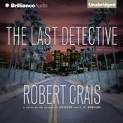 The Last Detective: An Elvis Cole Novel, by Robert Crais