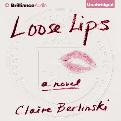 Loose Lips Audiobook, by Author Info Added Soon