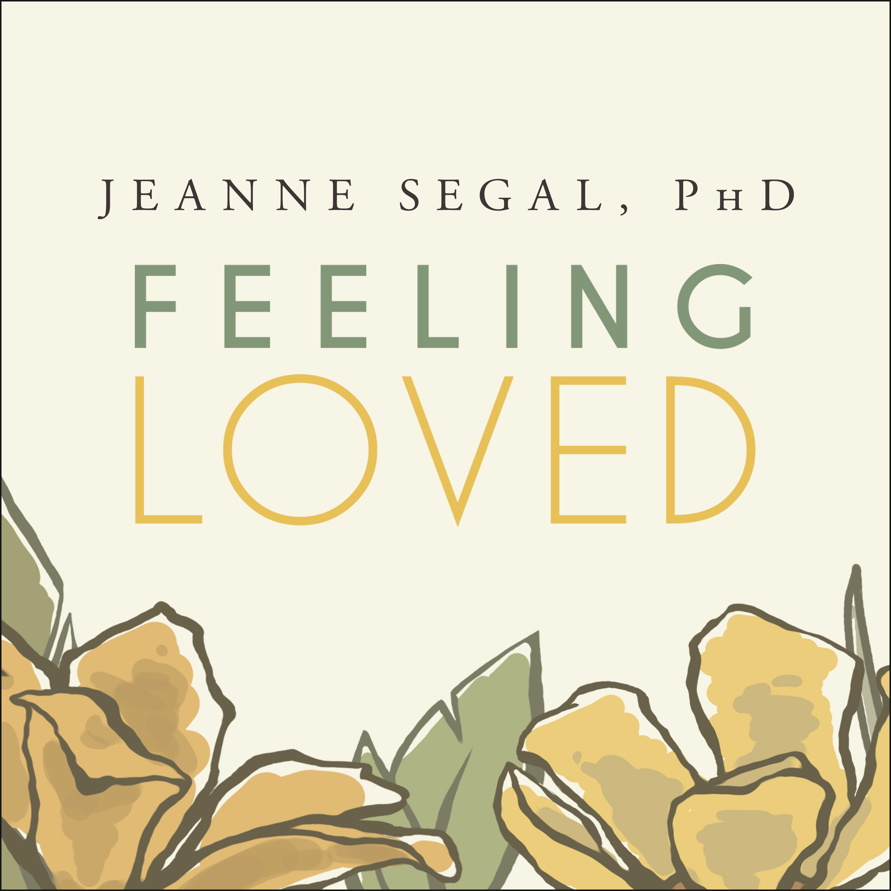 Printable Feeling Loved: The Science of Nurturing Meaningful Connections and Building Lasting Happiness Audiobook Cover Art