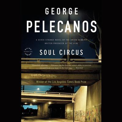 Soul Circus Audiobook, by George P. Pelecanos
