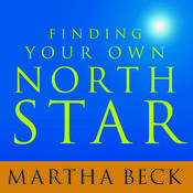 Finding Your Own North Star: Claiming the Life You Were Meant to Live Audiobook, by Martha Beck