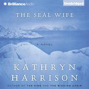 The Seal Wife, by Kathryn Harrison