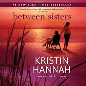 Between Sisters Audiobook, by Kristin Hannah