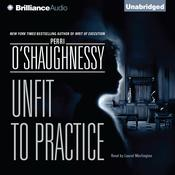 Unfit to Practice Audiobook, by Perri O'Shaughnessy