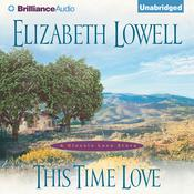 This Time Love: A Classic Love Story, by Elizabeth Lowell