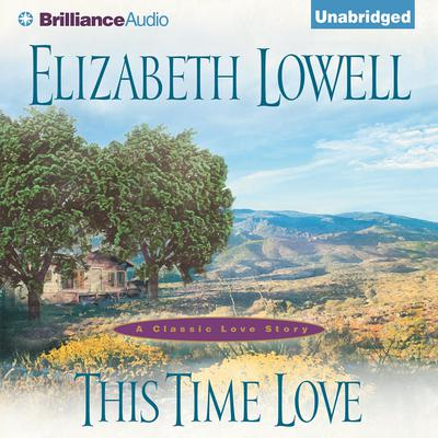 This Time Love: A Classic Love Story Audiobook, by Elizabeth Lowell